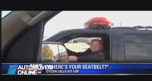 Perseguiu polícia, mandou-o parar e repreendeu-o por este não usar o cinto